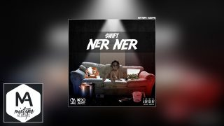 Swift (Section Boyz) – Ner Ner #Exclusive #Audio @SwiftSection