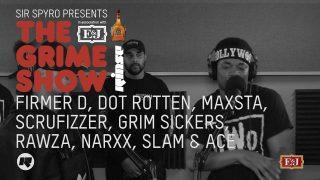 Grime Show: Firmer D, Dot Rotten, Maxsta, Grim Sickers, Scrufizzer, Rawza, Narxx, Slam & Ace @RinseFM @itsMaxsta @GrimSickers1 @SCRUFIZZER @RawzArtilla
