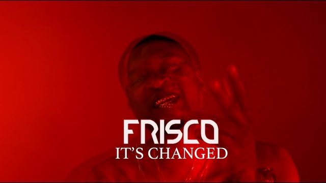 Frisco – It's Changed [Official Music Video] @BigFris