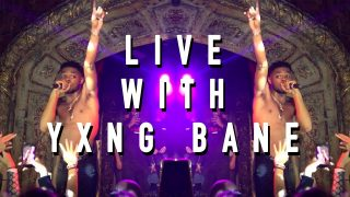 Live With Yxng Bane ft. Yungen, WSTRN, Fredo, K Trap, Ramz, Afro B – amyfrancesca |