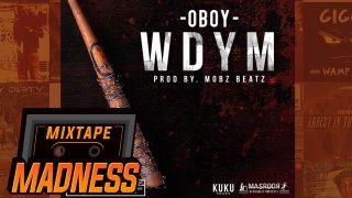 Oboy – WDYM (Music Video) @Oboy_kuku @MixtapeMadness @SpartansHarlem