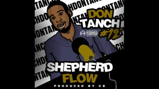 (#12World) Don-Tanch – Shepherd Flow Freestyle (Prod by. CB) |AUDIO| @Don_tanch
