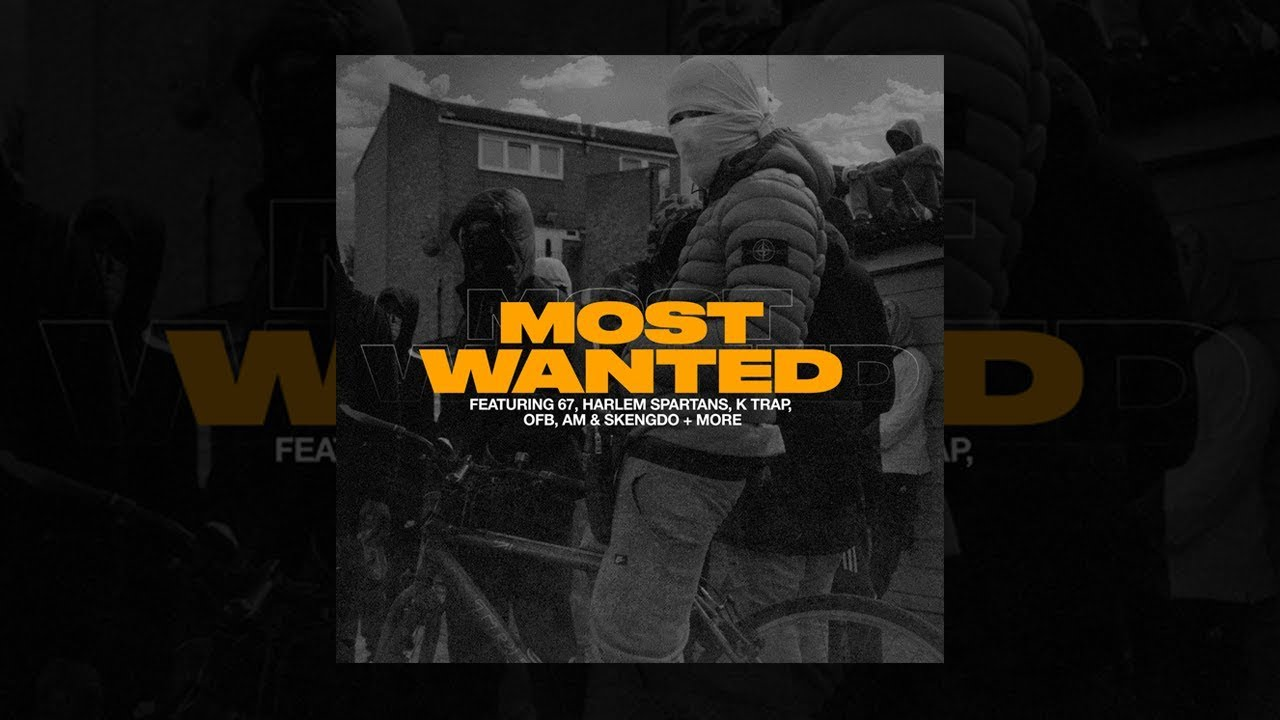 67, Harlem Spartans, K Trap, OFB, AM & Skengdo + More | MOST WANTED | Full Album @official6ix7 @ktrap19 @am2bunny @SkengdoxAm @HarlemSpartans