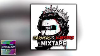 1011 – Earners & Lurkers (Best Of Mixtape)